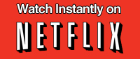Watch instantly on Netflix